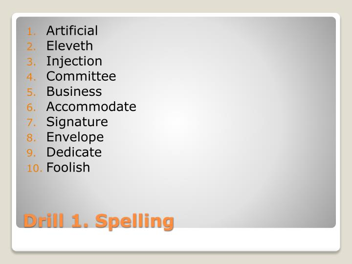 Drill 1 spelling