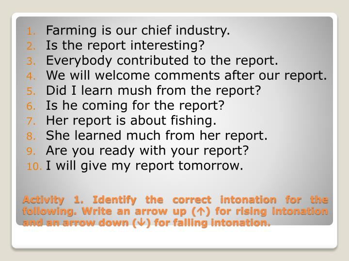 Farming is our chief industry.