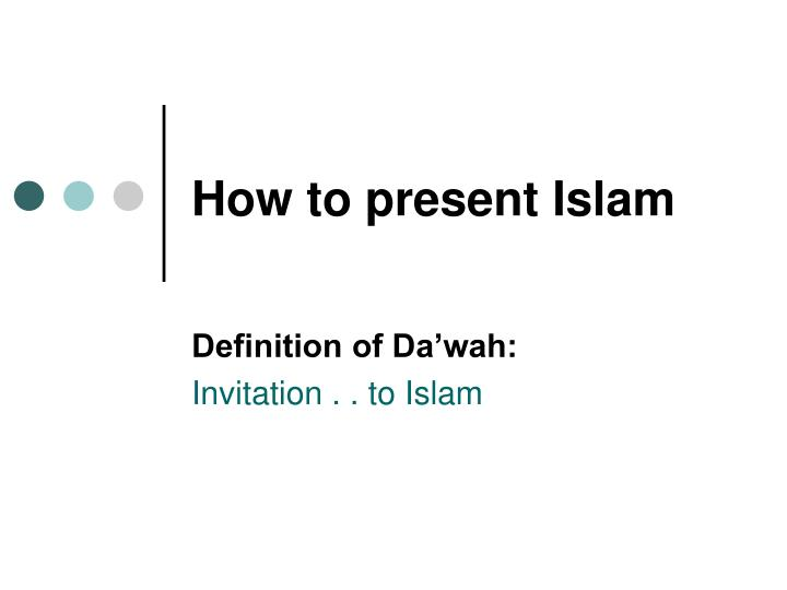 How to present Islam