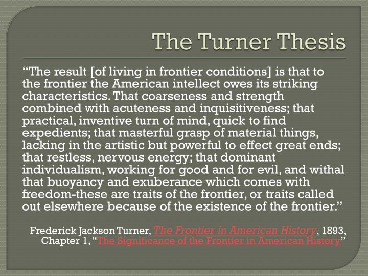 turner thesis text What are three main points in frederick jackson turner's 1893 thesis about the frontier west.