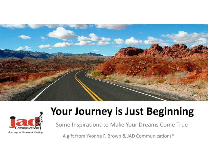 Your journey is just beginning