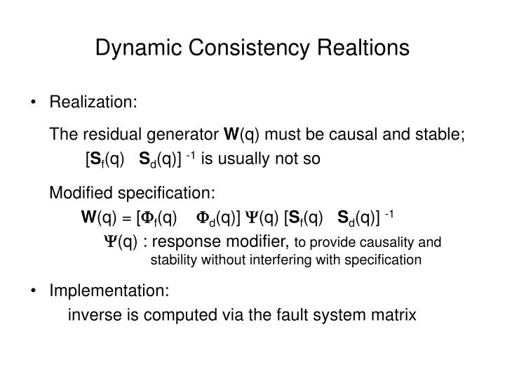 Dynamic Consistency Realtions