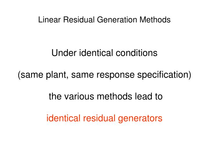 Linear Residual Generation Methods