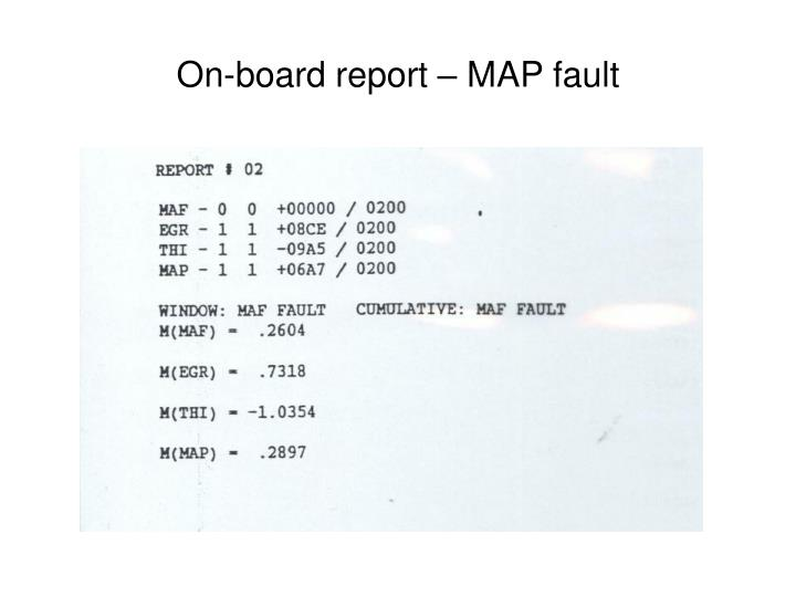 On-board report – MAP fault