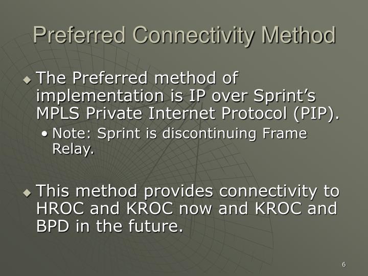 Preferred Connectivity Method