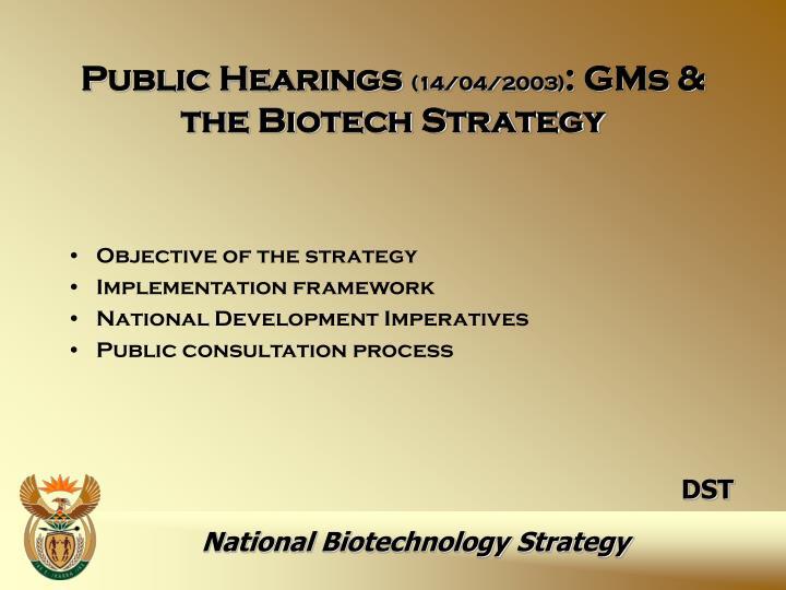 Public hearings 14 04 2003 gms the biotech strategy