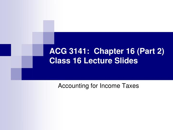 acg 3141 chapter 16 part 2 class 16 lecture slides n.