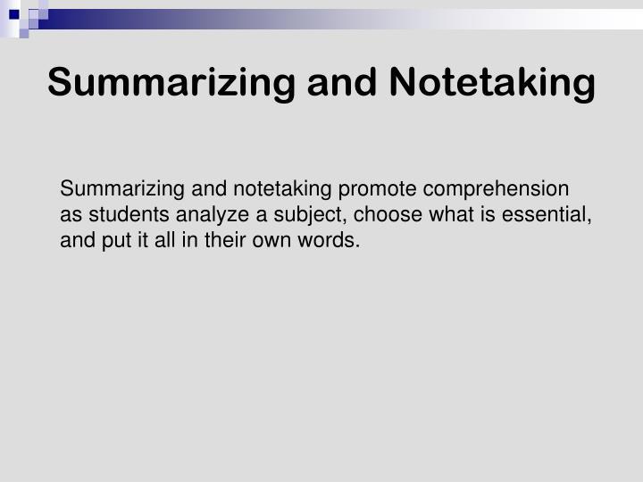 Summarizing and Notetaking