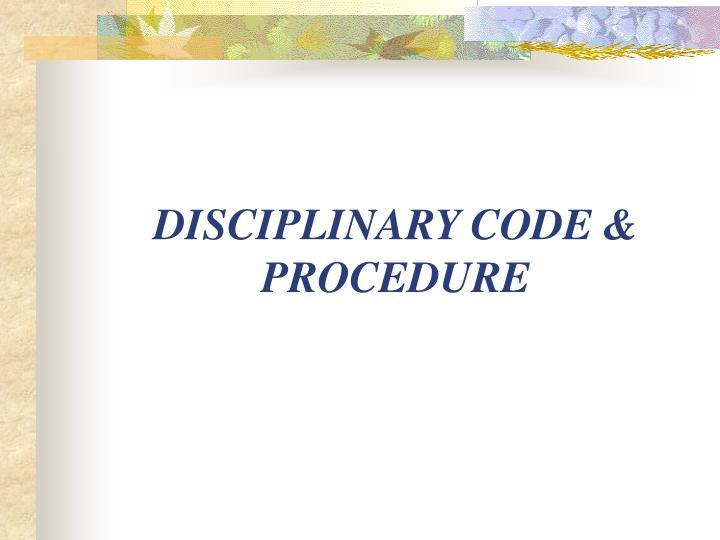 DISCIPLINARY CODE & PROCEDURE