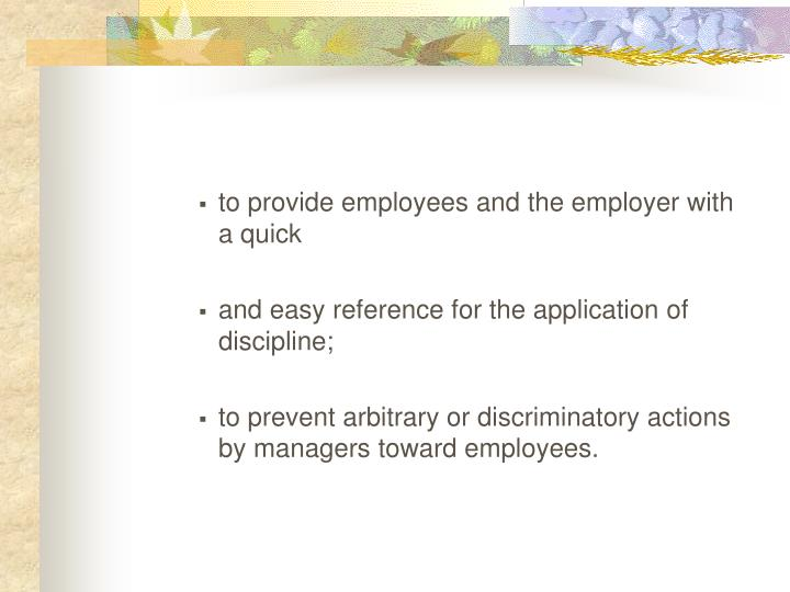 to provide employees and the employer with a quick