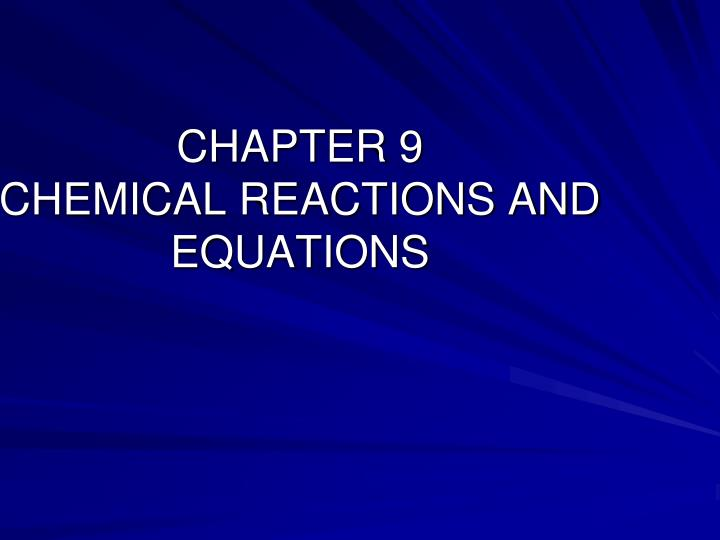 chapter 9 chemical reactions and equations n.