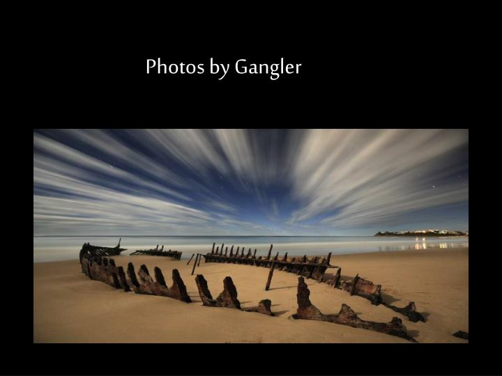 Photos by Gangler