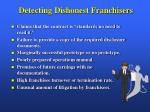 detecting dishonest franchisers