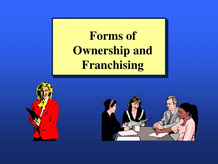 forms of ownership and franchising n.