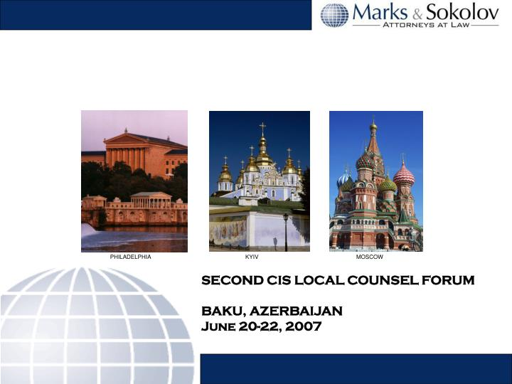 SECOND CIS LOCAL COUNSEL FORUM