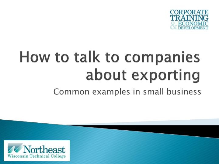 how to talk to companies about exporting n.