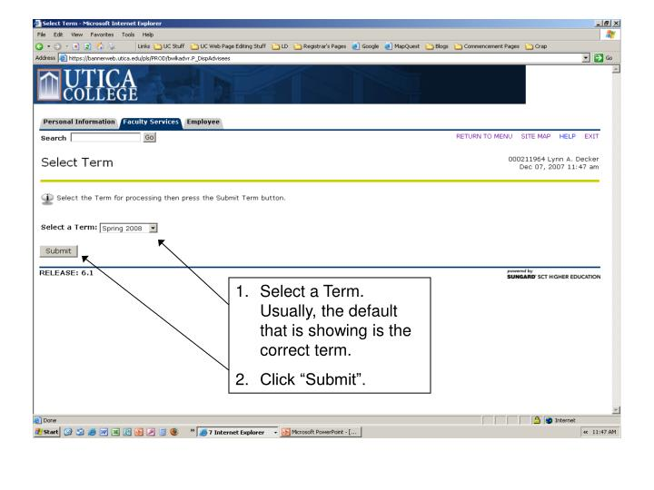 Select a Term. Usually, the default that is showing is the correct term.