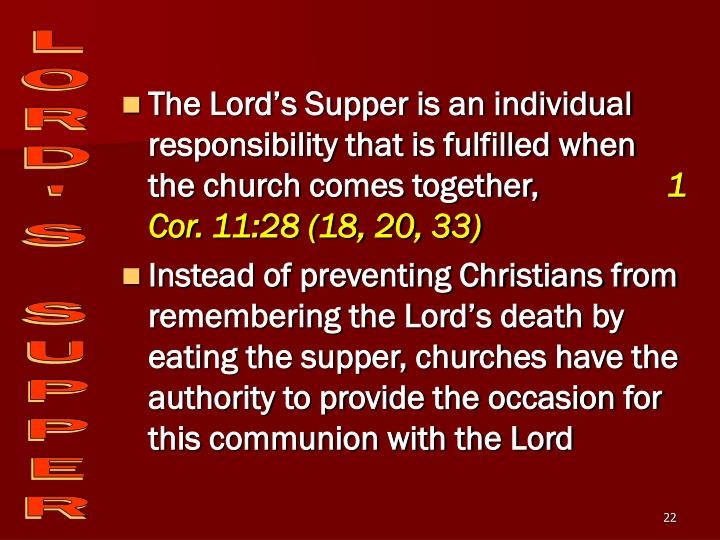 The Lord's Supper is an individual responsibility that is fulfilled when the church comes together,