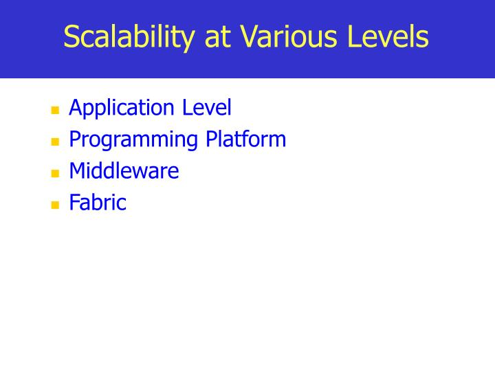 Scalability at Various Levels