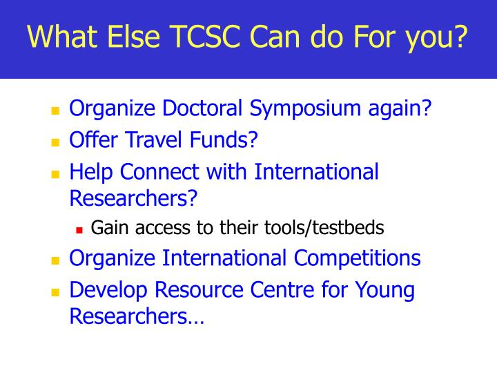 What Else TCSC Can do For you?