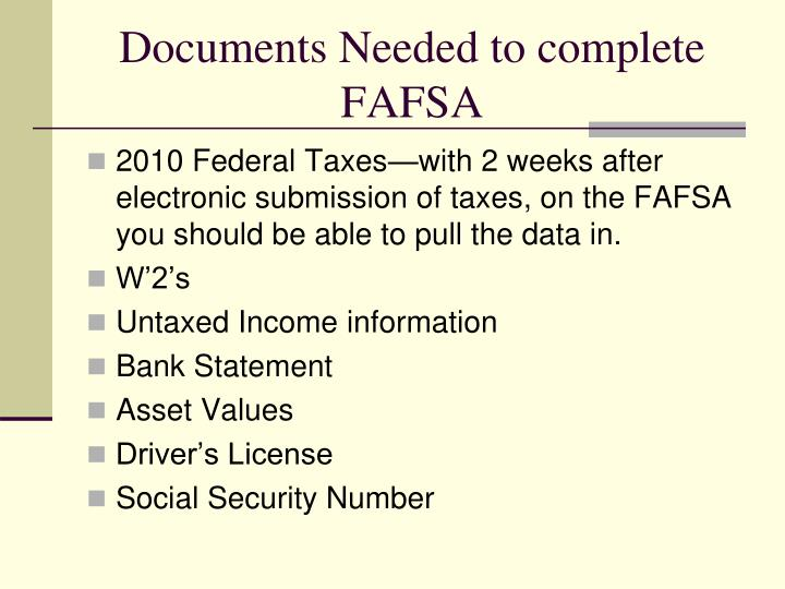 Documents Needed to complete FAFSA
