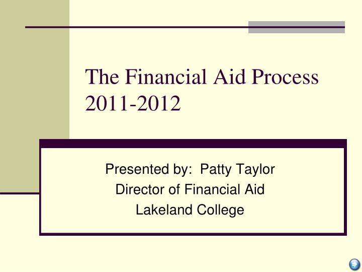 The financial aid process 2011 2012