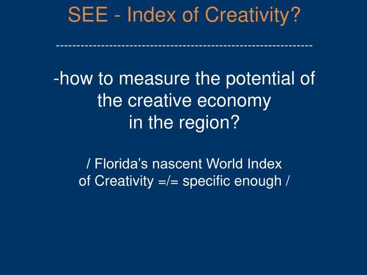 SEE - Index of Creativity?