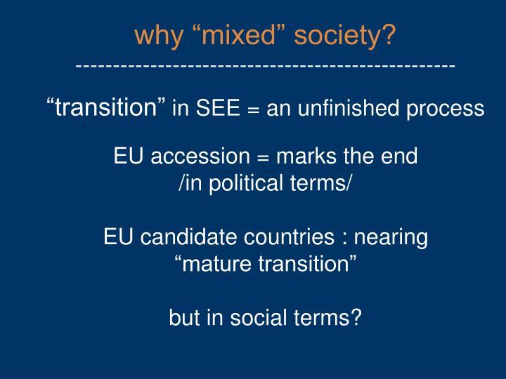"""why """"mixed"""" society?"""