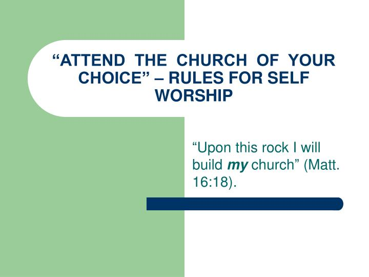 attend the church of your choice rules for self worship n.