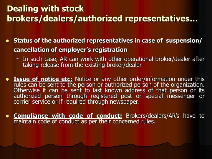Dealing with stock brokers/dealers/authorized representatives…