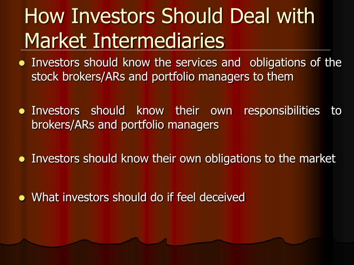 How Investors Should Deal with Market Intermediaries
