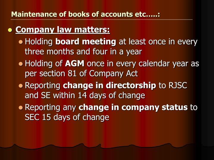 Maintenance of books of accounts etc…..:
