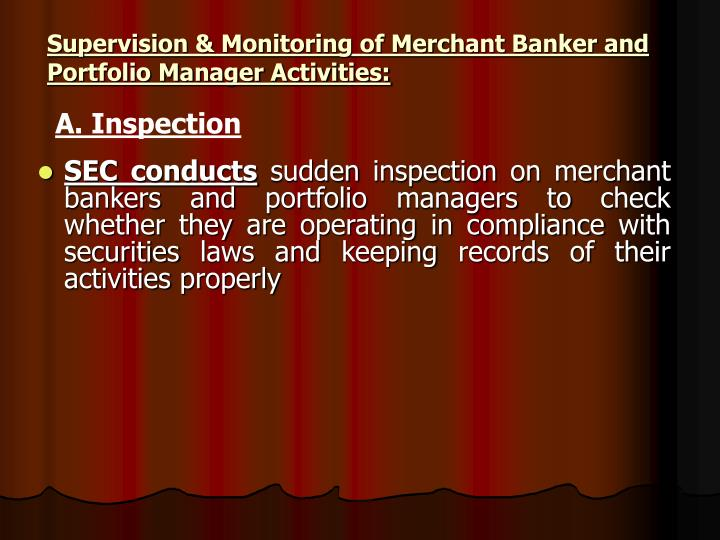 Supervision & Monitoring of Merchant Banker and Portfolio Manager Activities: