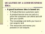 qualities of a good business idea