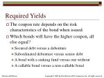 required yields