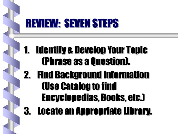 REVIEW:  SEVEN STEPS