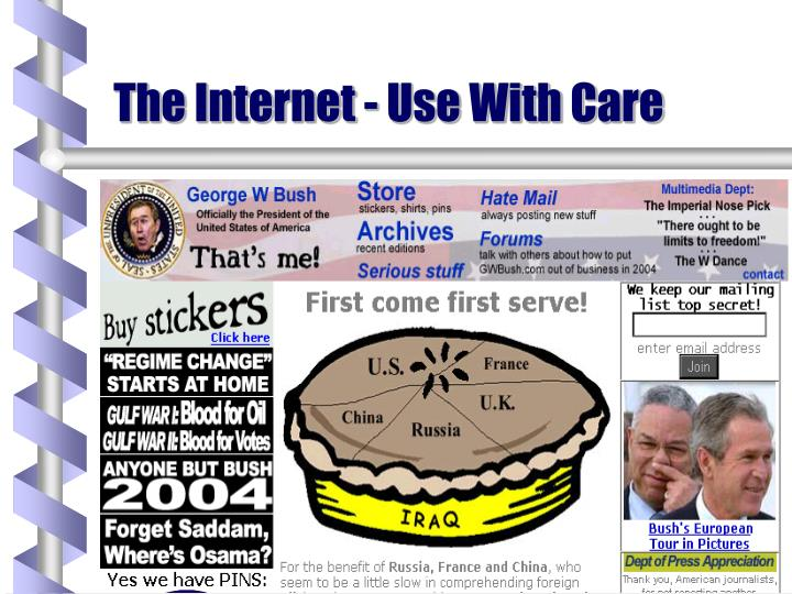 The Internet - Use With Care