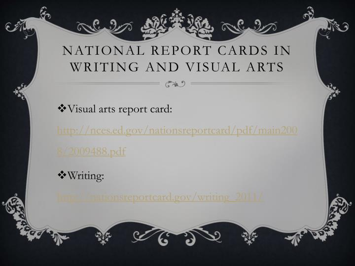 National report cards in writing and visual arts