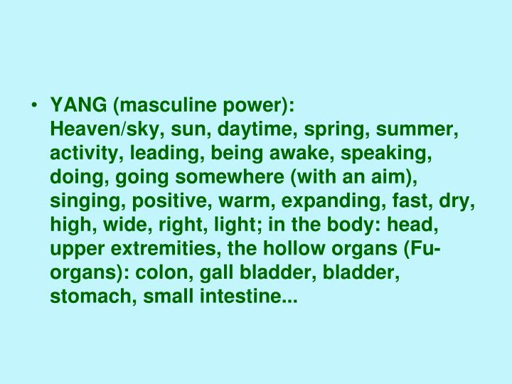 YANG (masculine power):