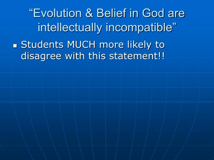 """""""Evolution & Belief in God are intellectually incompatible"""""""