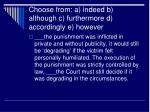 choose from a indeed b although c furthermore d accordingly e however