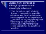 choose from a indeed b although c furthermore d accordingly e however1