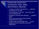 choose the correct form inconsistent retain affect discrimination deprived