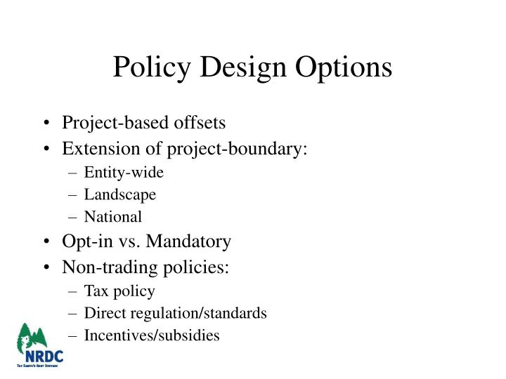 Policy design options