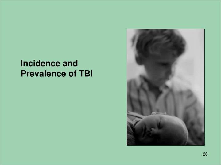 Incidence and Prevalence of TBI