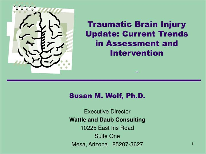 Traumatic brain injury update current trends in assessment and intervention