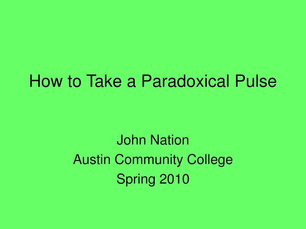 Ppt How To Take A Paradoxical Pulse Powerpoint Presentation Id