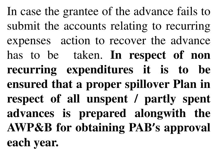 In case the grantee of the advance fails to submit the accounts relating to recurring expenses  action to recover the advance has to be  taken.
