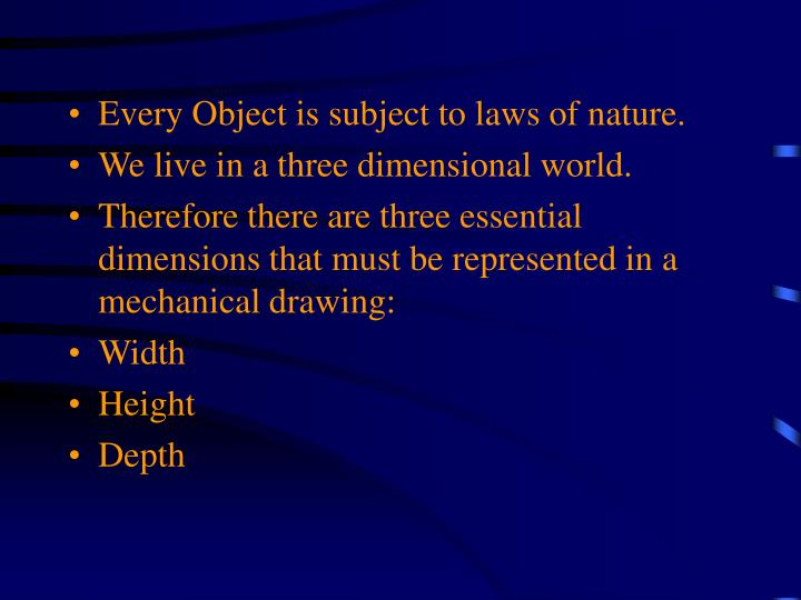 Every Object is subject to laws of nature.