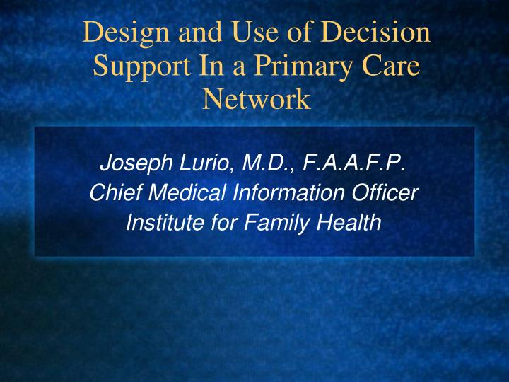 design and use of decision support in a primary care network n.